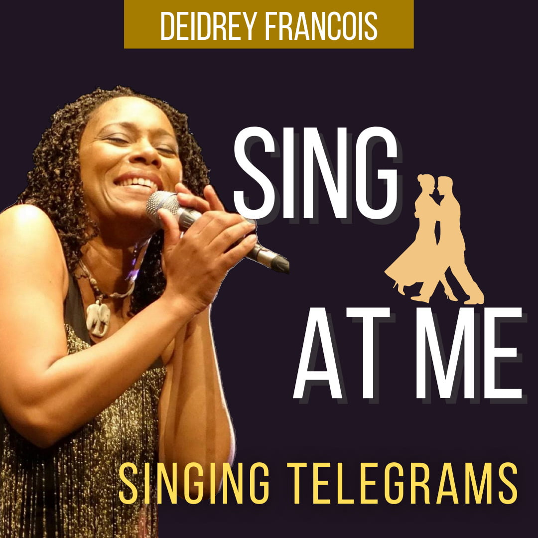 Sing at Me, Online Singing Telegrams by Deidrey Francois