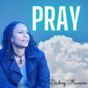 Deidrey Francois - Pray